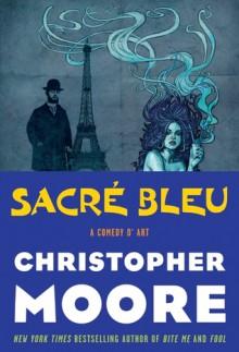 Sacre Bleu: A Comedy d'Art - Christopher Moore