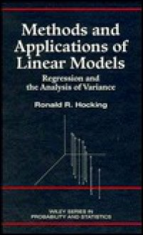 Methods and Applications of Linear Models - Ronald R. Hocking
