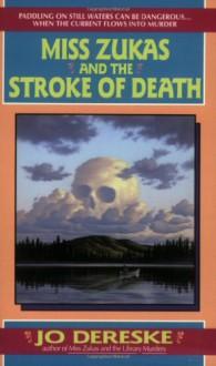 Miss Zukas and the Stroke of Death - Jo Dereske