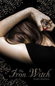 The Iron Witch - Karen Mahoney