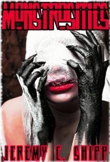 Monstrosities - Jeremy C. Shipp