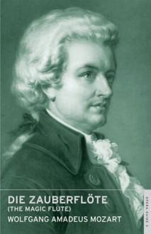 The Magic Flute: English National Opera Guide 3 - Wolfgang Amadeus Mozart,Nicholas John