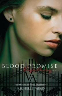 Blood Promise: Vampire Academy Volume 4 - Richelle Mead