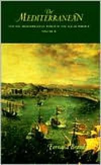 The Mediterranean and the Mediterranean World in the Age of Philip II, Volume 2 - Fernand Braudel
