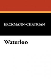 Waterloo - Erckmann-Chatrian
