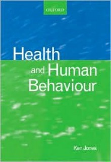 Health and Human Behaviour: An Introduction - Ken Jones
