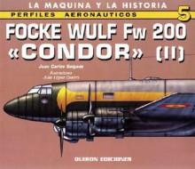 """Focke Wulf Fw 200 """"Condor"""" (II) - Juan Carlos Salgado"""