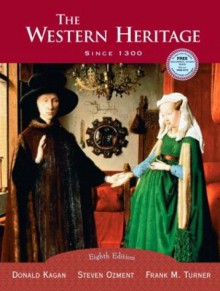 The Western Heritage: Since 1300, Eighth Edition - Donald M. Kagan;Steven Ozment;Frank M. Turner;Donald Kagan