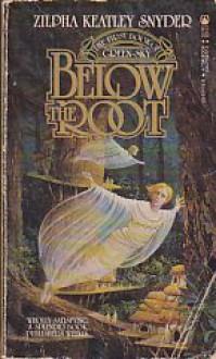 Below the Root - Zilpha Keatley Snyder
