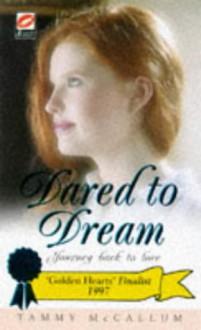 Dared to Dream - Tammy Hilz McCallum