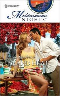 Island Heat (Mediterranean Nights #10) - Sarah Mayberry
