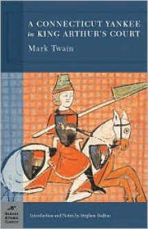 A Connecticut Yankee in King Arthur's Court - Mark Twain,Stephen Railton