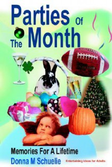 Parties of the Month: Memories for a Lifetime - Donna Schuelie