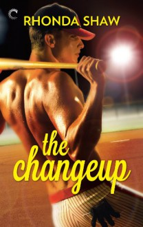 The Changeup (Men of the Show) - Rhonda Shaw
