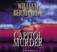 Capitol Murder (Audio) - William Bernhardt, Stephen Hoye