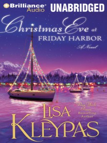 Christmas Eve at Friday Harbor - Lisa Kleypas, Tanya Eby
