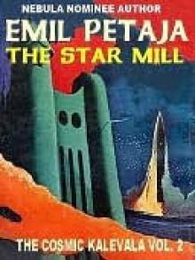 The Star Mill [The Cosmic Kalevala #2] - Emil Petaja