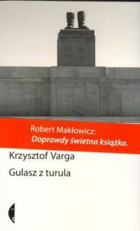Gulasz z turula - Krzysztof Varga