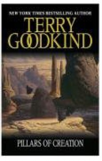 The Pillars of Creation (Gollancz S.F.) - Terry Goodkind