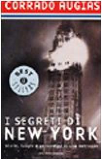 I segreti di New York. Storie, luoghi e personaggi di una metropoli - Corrado Augias