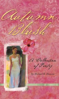 Autumn Blush - Michael H. Hanson