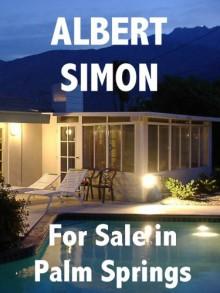For Sale In Palm Springs - Albert Simon