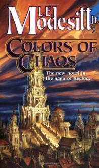 Colors of Chaos - L.E. Modesitt Jr.