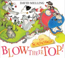 The Scallywags Blow Their Top. David Melling - David Melling