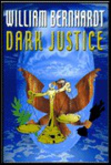 Dark Justice - William Bernhardt, Jonathan Marosz