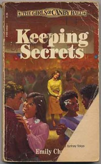 Keeping Secrets (Girls of Canby Hall, No 4) - Emily Chase