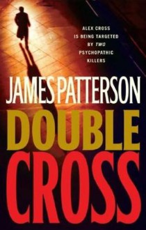 Double Cross - James Patterson