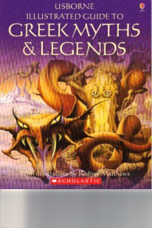 Usborne Illustrated Guide to Greek Myths and Legends - Cheryl Evans, Anne Millard, Rodney Matthews