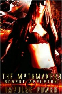 The Mythmakers - Robert Appleton
