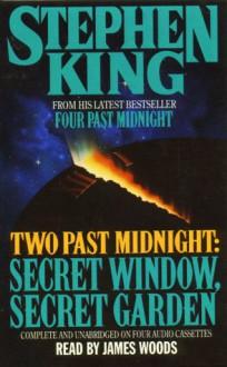 Two Past Midnight: Secret Window, Secret Garden - James Woods,Stephen King