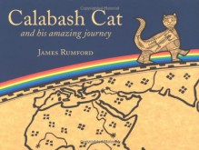 Calabash Cat, and his amazing journey - James Rumford
