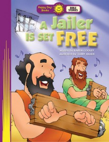A Jailer Is Set Free - Karen Cooley, Terry Julien