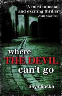 Where the Devil Can't Go - Anya Lipska