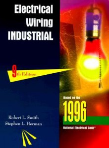 Electrical Wiring, Industrial - Robert L. Smith, Stephen L. Herman