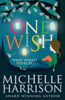 One Wish - Michelle Harrison