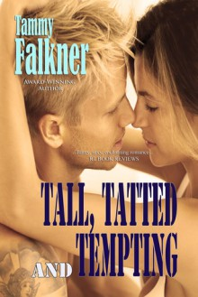 Tall, Tatted and Tempting (The Reed Brothers, #1) - Tammy Falkner