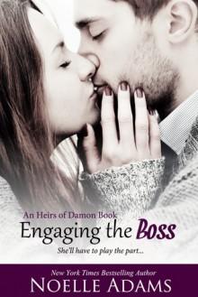 Engaging the Boss - Noelle Adams