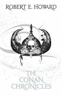 The Conan Chronicles - Robert E. Howard