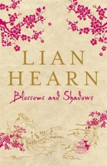 Blossoms and Shadows (Audible download) - Lian Hearn