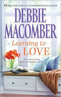 Learning to Love: Sugar and SpiceLove by Degree - Debbie Macomber