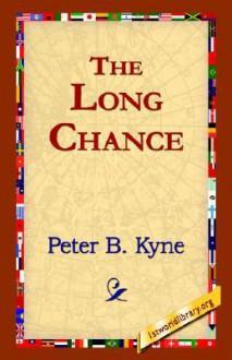 The Long Chance - Peter B. Kyne