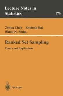 Ranked Set Sampling: Theory and Applications (Lecture Notes in Statistics) - Zehua Chen, Zhidong Bai, Bimal Sinha