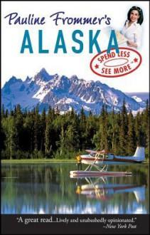 Pauline Frommer's Alaska - David Thompson