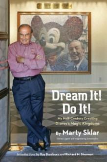 Dream It! Do It! (Disney Editions Deluxe) - Martin Sklar