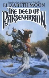 The Deed of Paksenarrion - Elizabeth Moon
