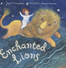 Enchanted Lions - David T. Greenberg, Kristina Swarner